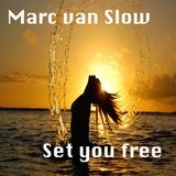 Set You Free by Marc Van Slow mp3 download