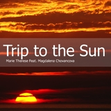 Trip to the Sun by Marie Therese feat. Magdalena Chovancova mp3 download