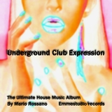 Underground Club Expression(The Ultimate House Music Album) by Mario Rossano mp3 download