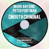 Smooth Criminal by Mark Antoine & Peter Portman mp3 download