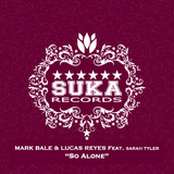 So Alone by Mark Bale & Lucas Reyes Feat. Sarah Tyler mp3 download