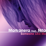 Someone Like Me by Markanera Feat. Nita mp3 download