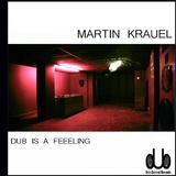 Dub Is a Feeling by Martin Krauel mp3 download