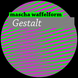 Gestalt by Mascha Waffelform mp3 download