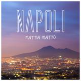 Napoli by Mattia Matto mp3 download