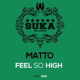Feel so High by Matto mp3 download