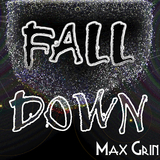 Fall Down by Max Grin mp3 download