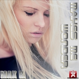 Makes Me Wonder by Max R. mp3 download