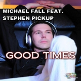 Good Times by Michael Fall feat. Stephen Pickup mp3 download