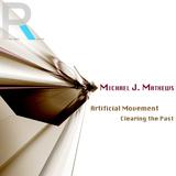 Artificial Movement by Michael J. Mathews mp3 download