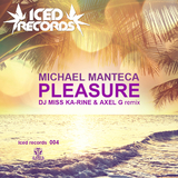Pleasure (DJ Miss Ka-rine & Axel G Remix) by Michael Manteca mp3 download