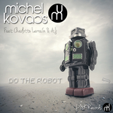 Do the Robot by Michel Kovacs Feat. Charlotte Larrain & A.J mp3 download