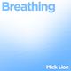 Mick Lion Breathing