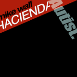 Hacienda by Mike Wall mp3 download
