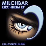 Kirchheim Ep by Milchbar mp3 download