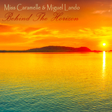Behind the Horizon by Miss Caramelle & Miguel Lando mp3 download
