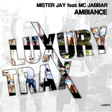 Ambiance by Mister Jay feat. MC Jabbar mp3 download