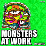 Those Eyes by Monsters At Work mp3 download