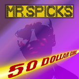 50 Dollar Girl by Mr. Spicks mp3 download