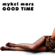 Mykel Mars Good Time