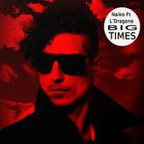 Big Times by Naiko Ft L'Dragone mp3 download