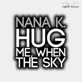 Hug Me, When the Sky by Nana K. mp3 download