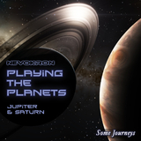 Playing the Planets - Jupiter & Saturn by Nevokron mp3 download