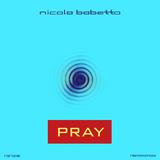 Pray by Nicola Babetto mp3 download