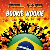 Bookie Wookie (Celebrate the World Cup Mix) by Nigel Hard mp3 download