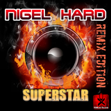 Superstar - Remix Edition by Nigel Hard mp3 download
