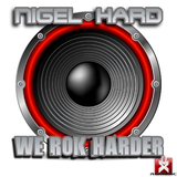 We Rok Harder by Nigel Hard mp3 download