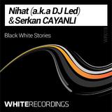 Black White Stories by Nihat a.k.a DJ Led & Serkan Cayanli mp3 download