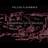 Polish Flashback by Noradrenalinfeat.Kiddlucky mp3 download