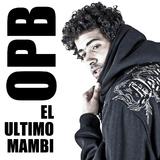 El Ultimo Mambi by O.P.B. mp3 download