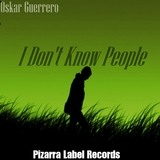 I Don't Know People by Oskar Guerrero  mp3 download