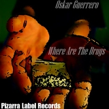 Where Are the Drugs by Oskar Guerrero  mp3 download