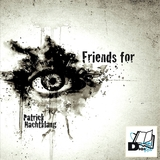Friends For by Patrick Nachtklang mp3 download