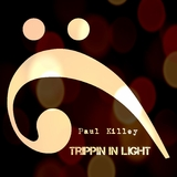 Trippin in Light by Paul Killey mp3 download