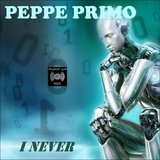 I Never by Peppe Primo mp3 download