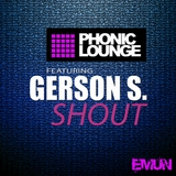 Shout by Phonic Lounge feat. Gerson S mp3 download