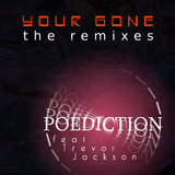 Your Gone - The Remixes by Poediction feat. Trevor Jackson mp3 download