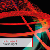 Plastic Night by Polarproject mp3 download