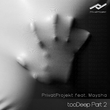 Too Deep, Pt. 2 by Privat Projekt feat. Maysha mp3 download