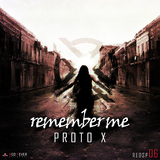 Remember Me by Proto X mp3 download