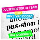 My Passion by Pulsemaster DJ Team feat. Mike van Doorn mp3 download