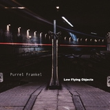 Low Flying Objects by Purrel Frankel mp3 download