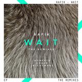 Wait - The Remixes EP by Rafik mp3 download