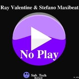 No Play by Ray Valentine & Stefano Maxibeat mp3 download