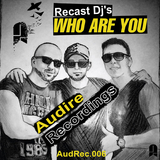 Who Are You by Recast Dj's mp3 download
