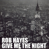 Give Me the Night by Rob Hayes mp3 download